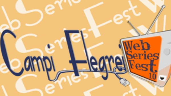 Campi Flegrei Webseriesfest, la parola agli organizzatori