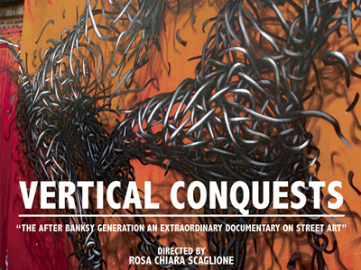 """Vertical Conquests"", uno splendido documentario sulla Street Art"